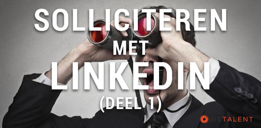 Hoe gebruik je LinkedIn bij het zoeken naar een baan? (Deel 1)